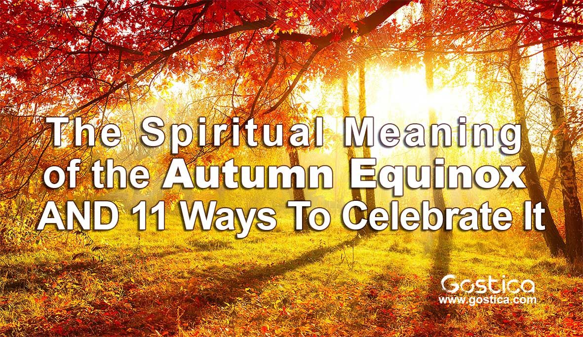 The Spiritual Meaning of the Autumn Equinox AND 11 Ways To Celebrate It #autumnalequinox