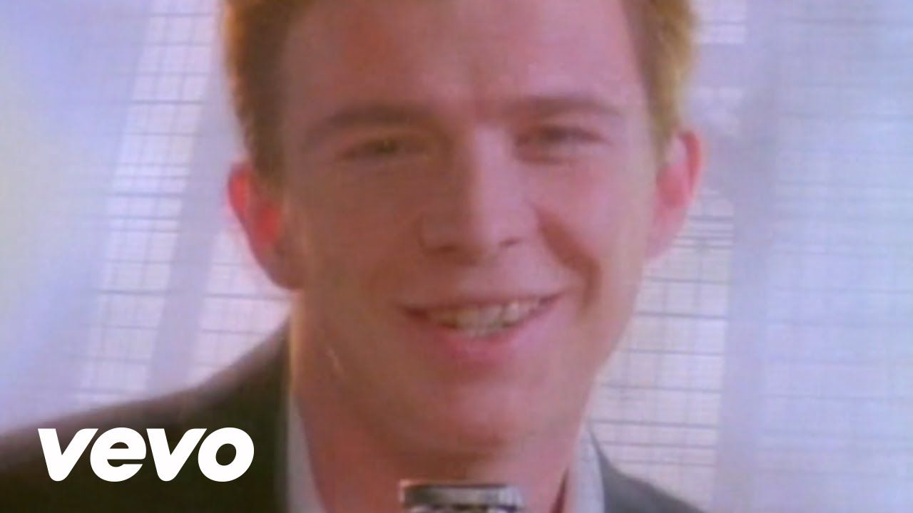 Rick Astley Never Gonna Give You Up Rick Astley Never Gonna Rick Astley Rick Rolled