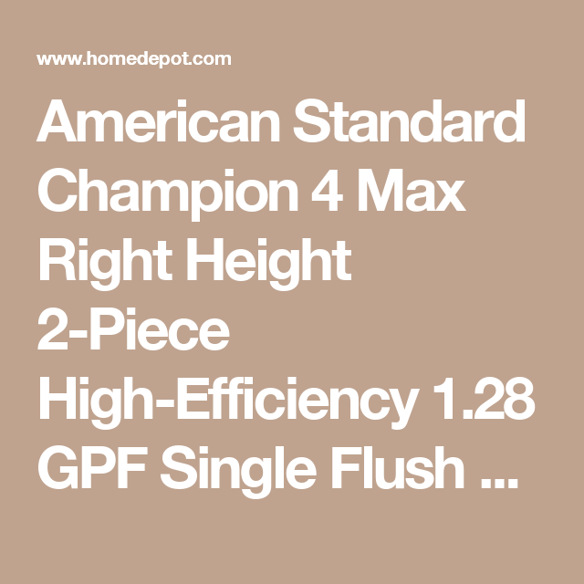 American Standard Champion 4 Max Tall Height 2 Piece Het 1