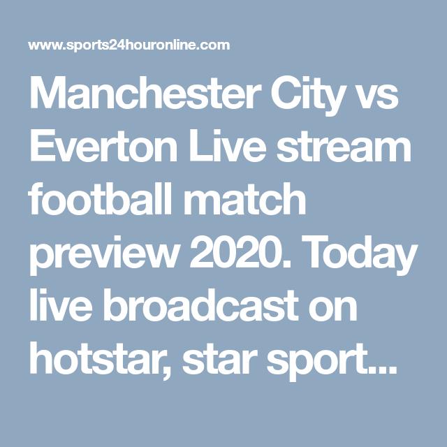 Manchester City vs Everton Live stream football match ...