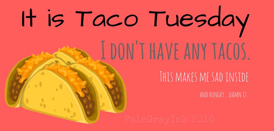 Sweatpants & Humor   Tuesday humor, Taco tuesday, Happy taco