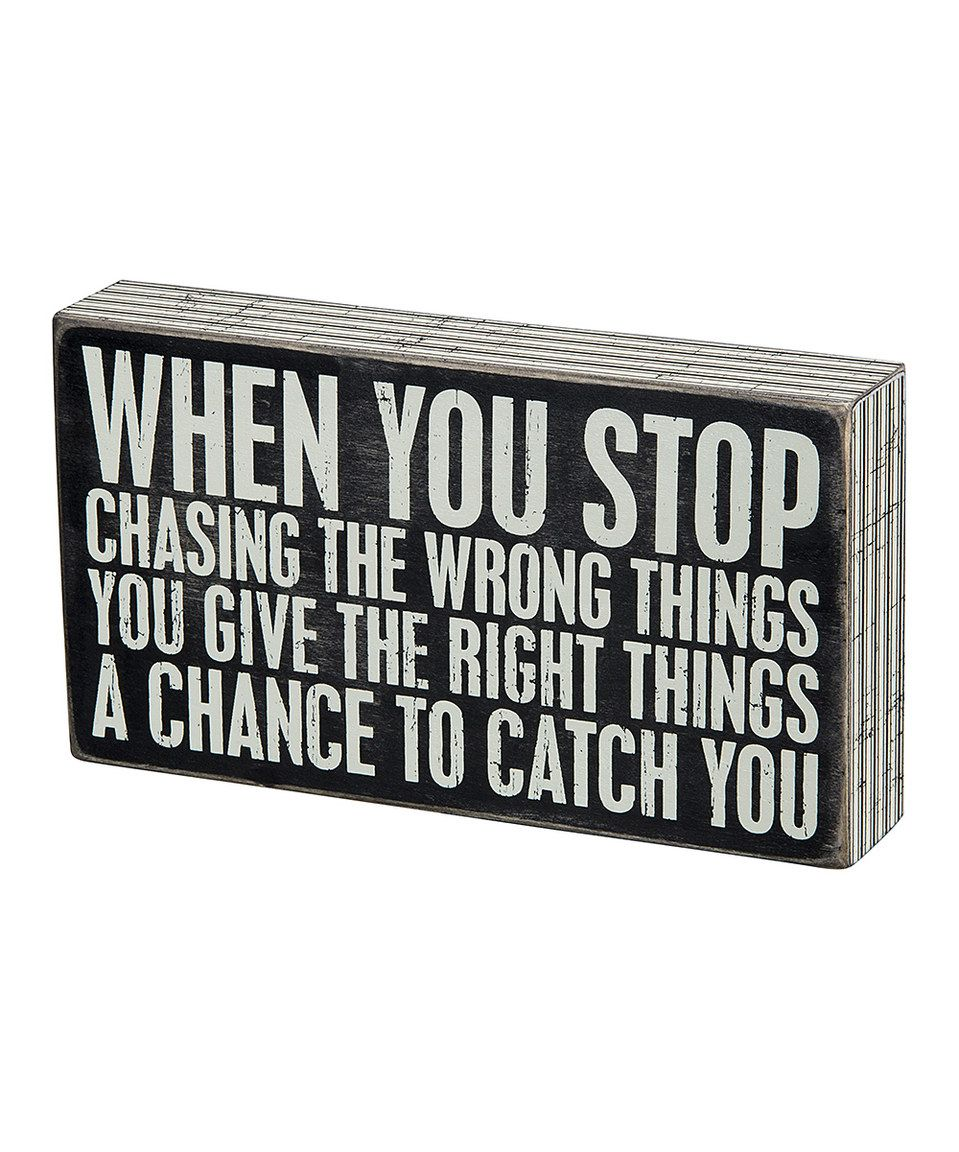 Loving this 'Stop Chasing' Box Sign on #zulily! #zulilyfinds