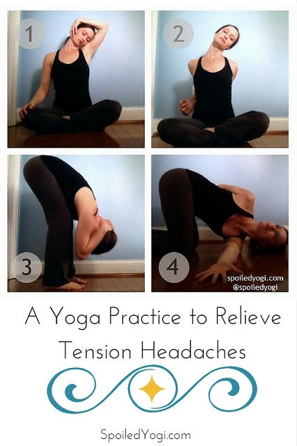Yoga Poses For Headaches And Neck Tension Yoga For Headaches Tension Headache Yoga For Migraines