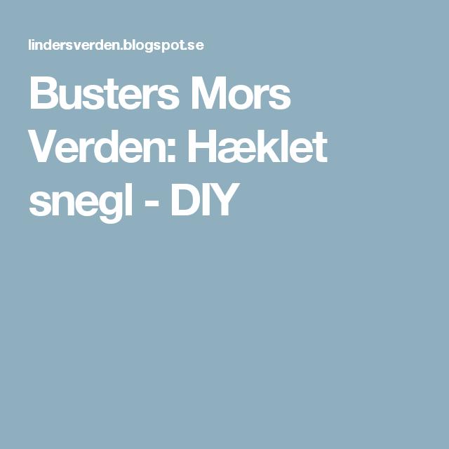 Busters Mors Verden: Hæklet snegl - DIY