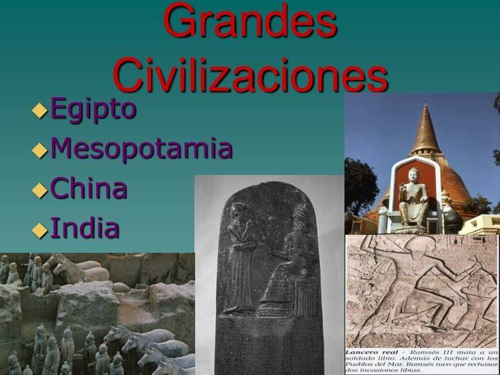 Grandes Civilizaciones Mesopotamia Civilizaciones Egipto