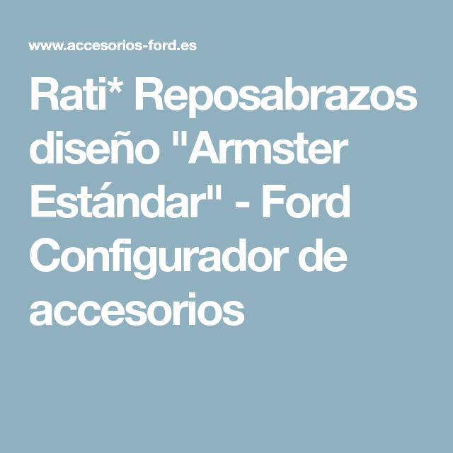 Rati Reposabrazos Diseno Armster Estandar Ford Configurador De Accesorios Disenos De Unas Coche Barato Vehiculos Ford