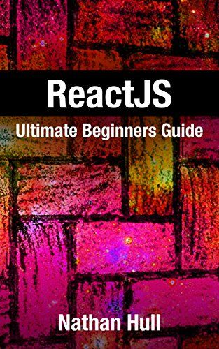 ReactJS: Ultimate Beginners Guide (English Edition)
