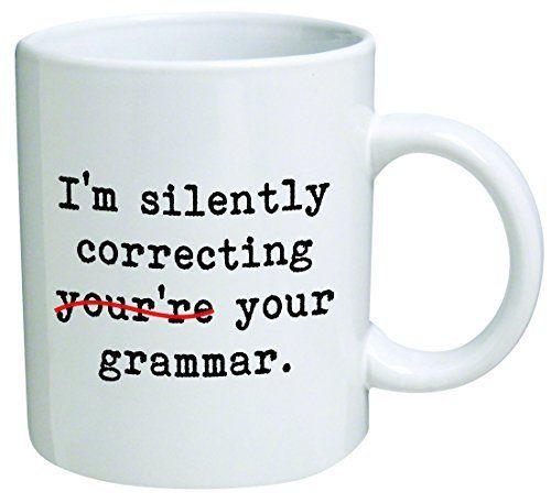 I'm silently correcting YOU'RE grammar, teacher, school - Coffee Mug © By Heaven Creations 11 oz -Funny Inspirational and motivational, http://www.amazon.com/dp/B00K25JZSG/ref=cm_sw_r_pi_awdm_96A0vb15FEFHC