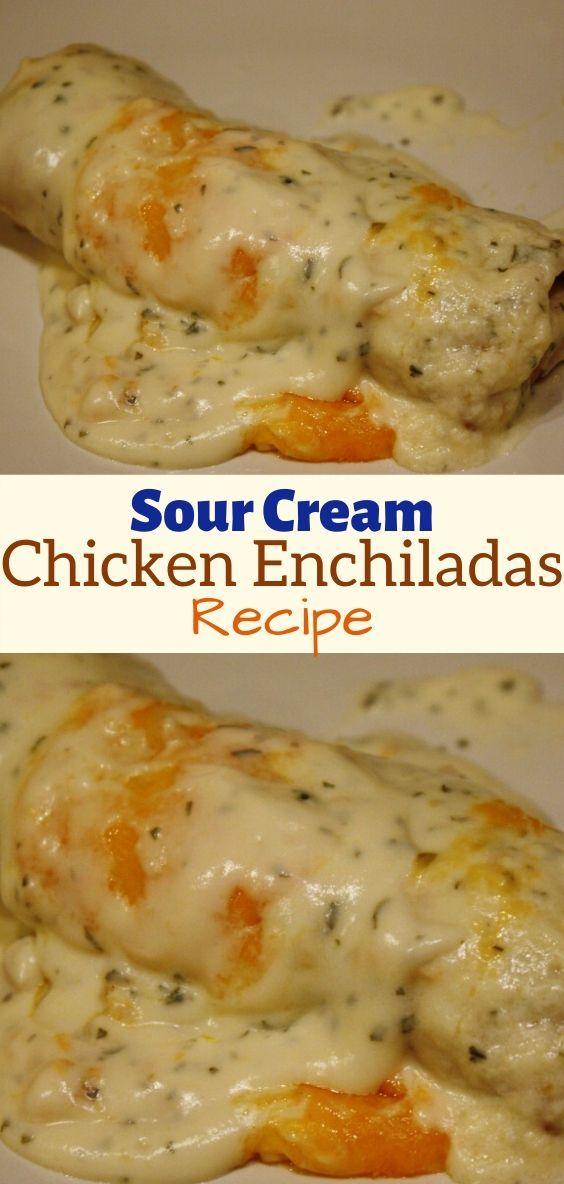 Sour Cream Chicken Enchiladas Recipe In 2020 Enchilada Recipes Sour Cream Chicken Recipes