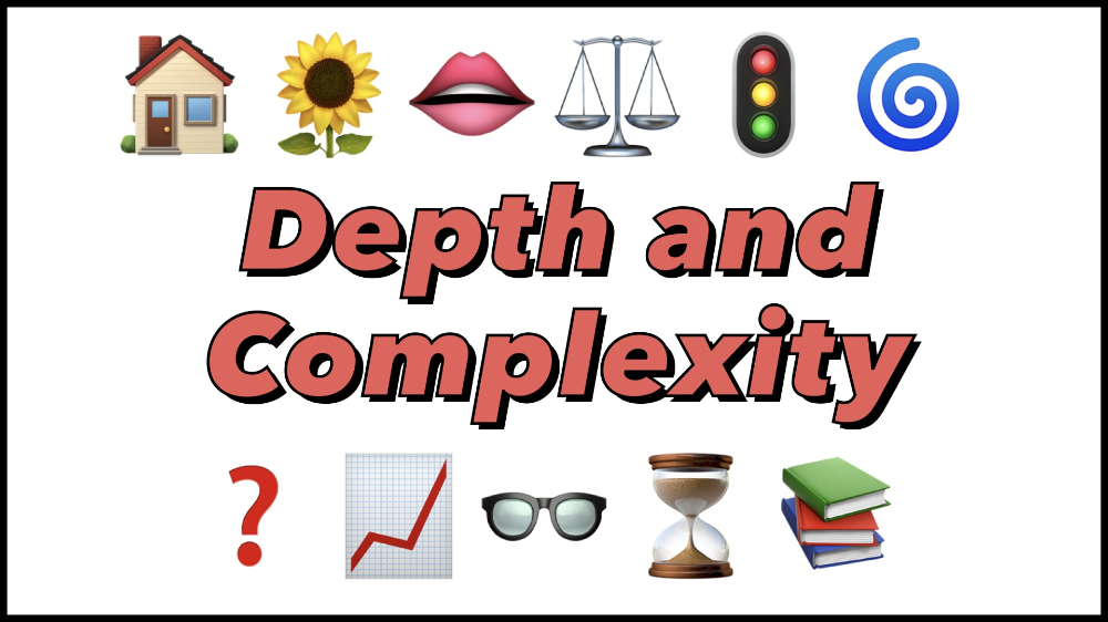 Everything You Need to Know About Depth and Complexity