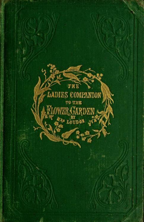Mrs. (Jane) Loudon ... The Ladies Companion to the Flower Garden   1858