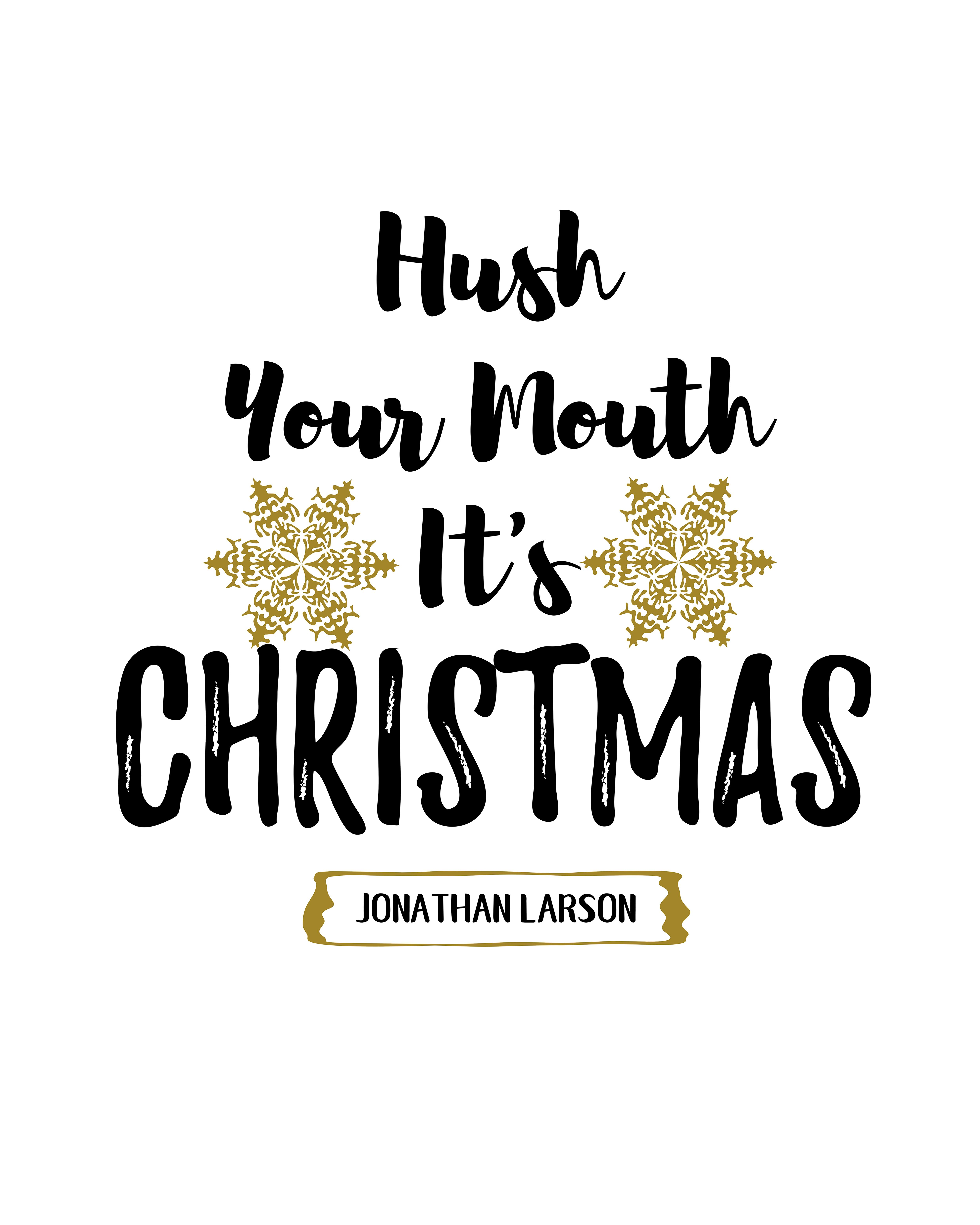 Rent Quotes Hush Your Mouth Its Christmas  Rent Quote  Jonathan Larson