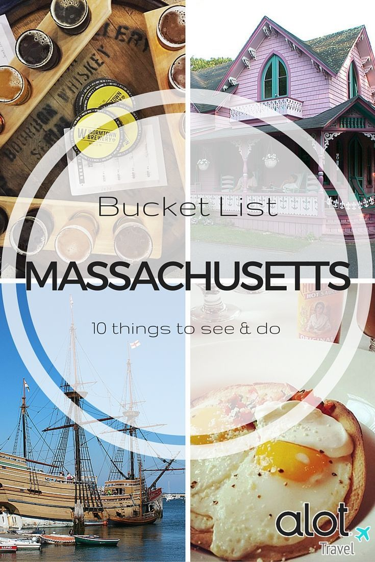 State Bucket List Massachusetts Massachusetts East Coast - 10 things to see and do in boston