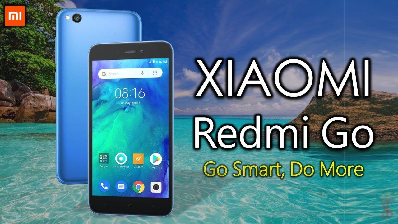 Xiaomi Redmi Go Price Official First Look Release Date Introduction Xiaomi Youtube Release Date