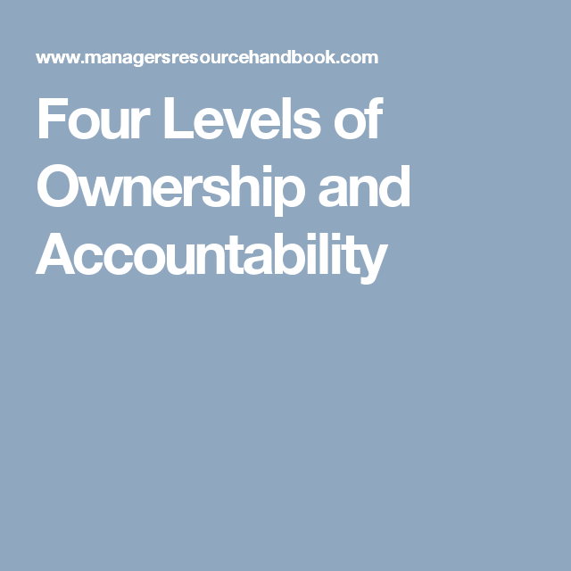 Four Levels Of Ownership And Accountability Accounting Boss And Leader Leadership