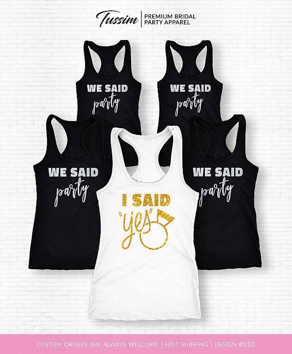 I Said Yes Shirt I Said Yes Tank Tops I Said Yes Set Of  JGA  Tshirt junggesellinnenabschied