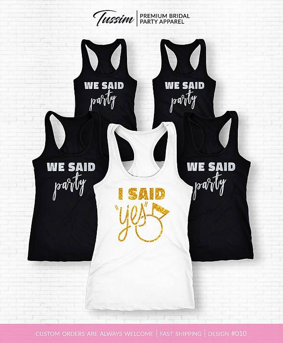 I Said Yes Shirt I Said Yes Tank Tops I Said Yes Set Of