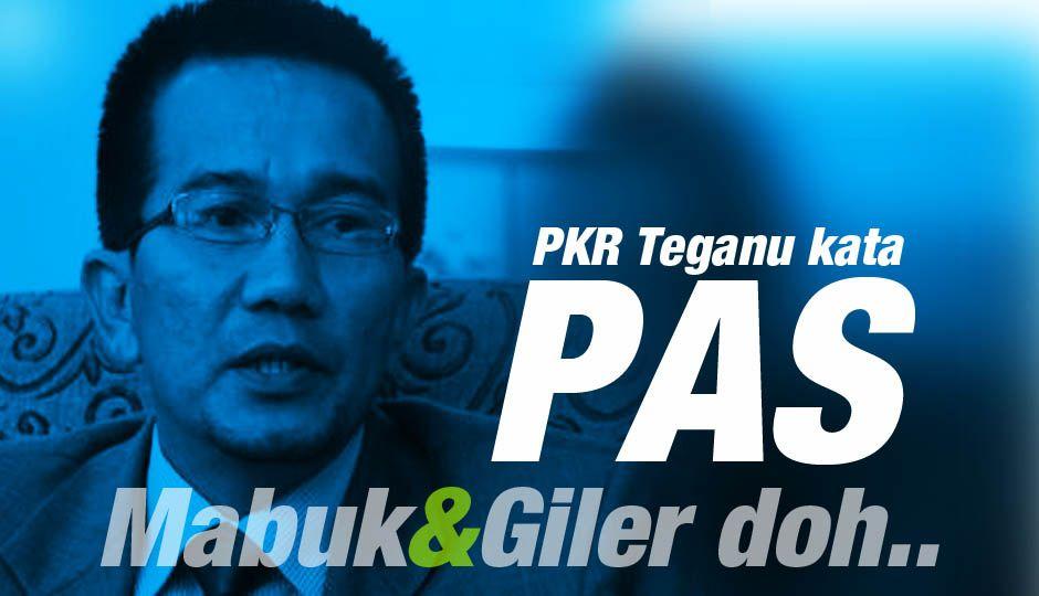 Brianpedro: PKR Terengganu Kata PAS Gilerrr Doh....