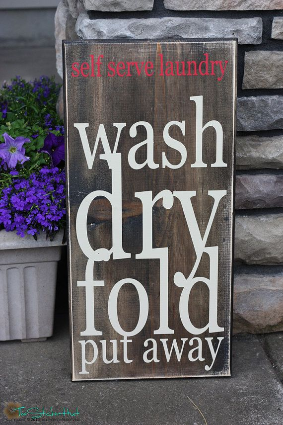 Self Serve Laundry Wash Dry Fold Put Away Laundry Room Decor Quote