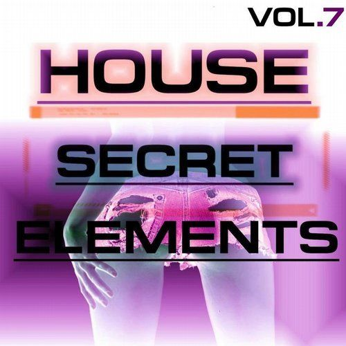 DJ Baloo, Gianni Ruocco, Nikos Akrivos, Rockstar, Corey Biggs, David Serrano, F3R, DJ Baloo, Nino Bellemo, Elis M. Feeling, Rockstar New Releases: Secret House Elements Vol. 7 on Beatport