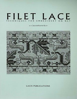 Filet Lace: Techniques for Embroidery on Net - Hedgehog Handworks