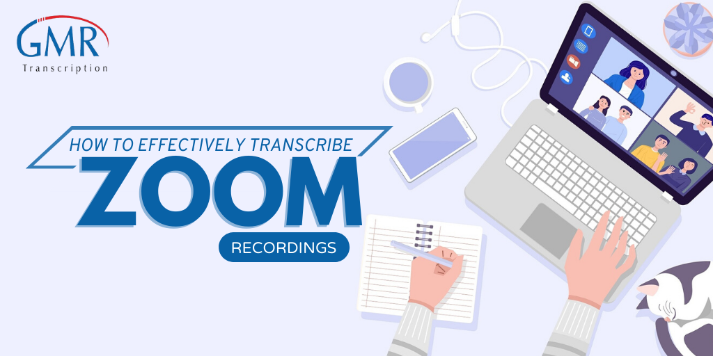 How to Effectively Transcribe Zoom Recordings in 2020