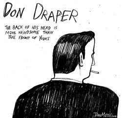 Don Draper The Back Of His Head Is More Handsome Than Front