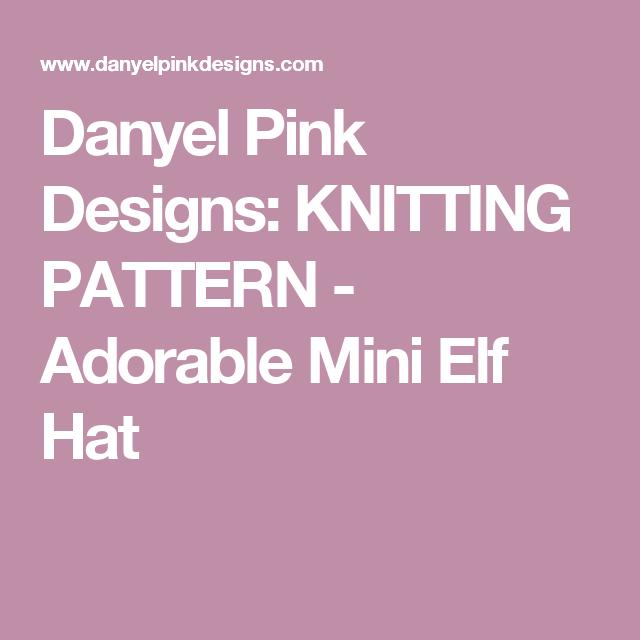 Danyel Pink Designs Knitting Pattern Adorable Mini Elf Hat