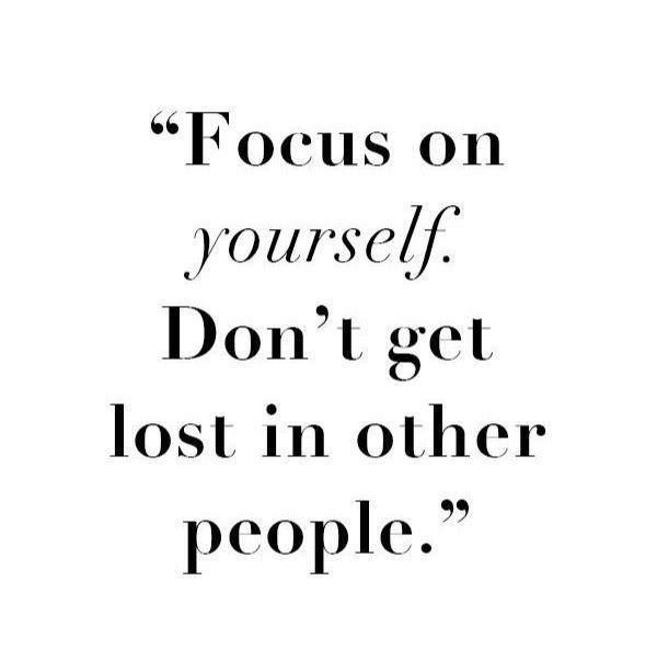 Focus on yourself