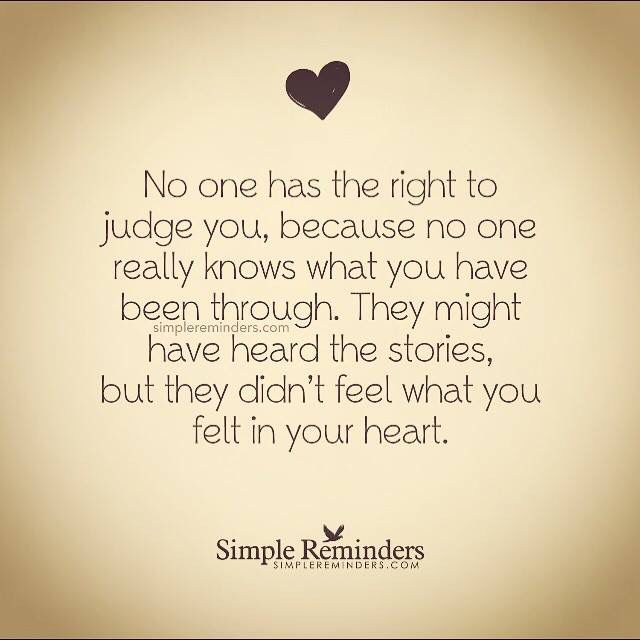 No Has The Right To Judge You