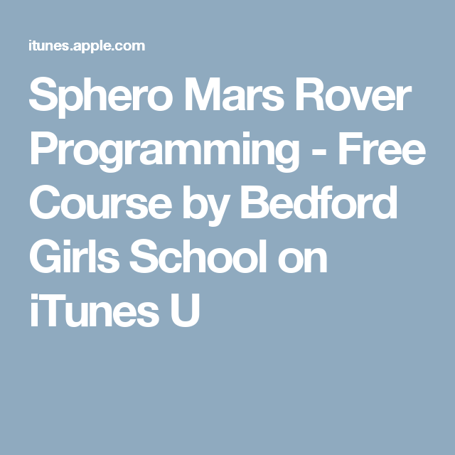 Sphero Mars Rover Programming Free Course By Bedford S School On Itunes U