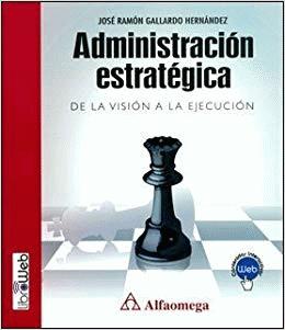 Administración Estratégica De La Visión A La Ejecución Libros De Administracion Contaduria Y Finanzas Contabilidad Y Finanzas