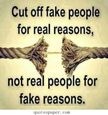 Cut off fake people for real reasons.. already done | <3 ...