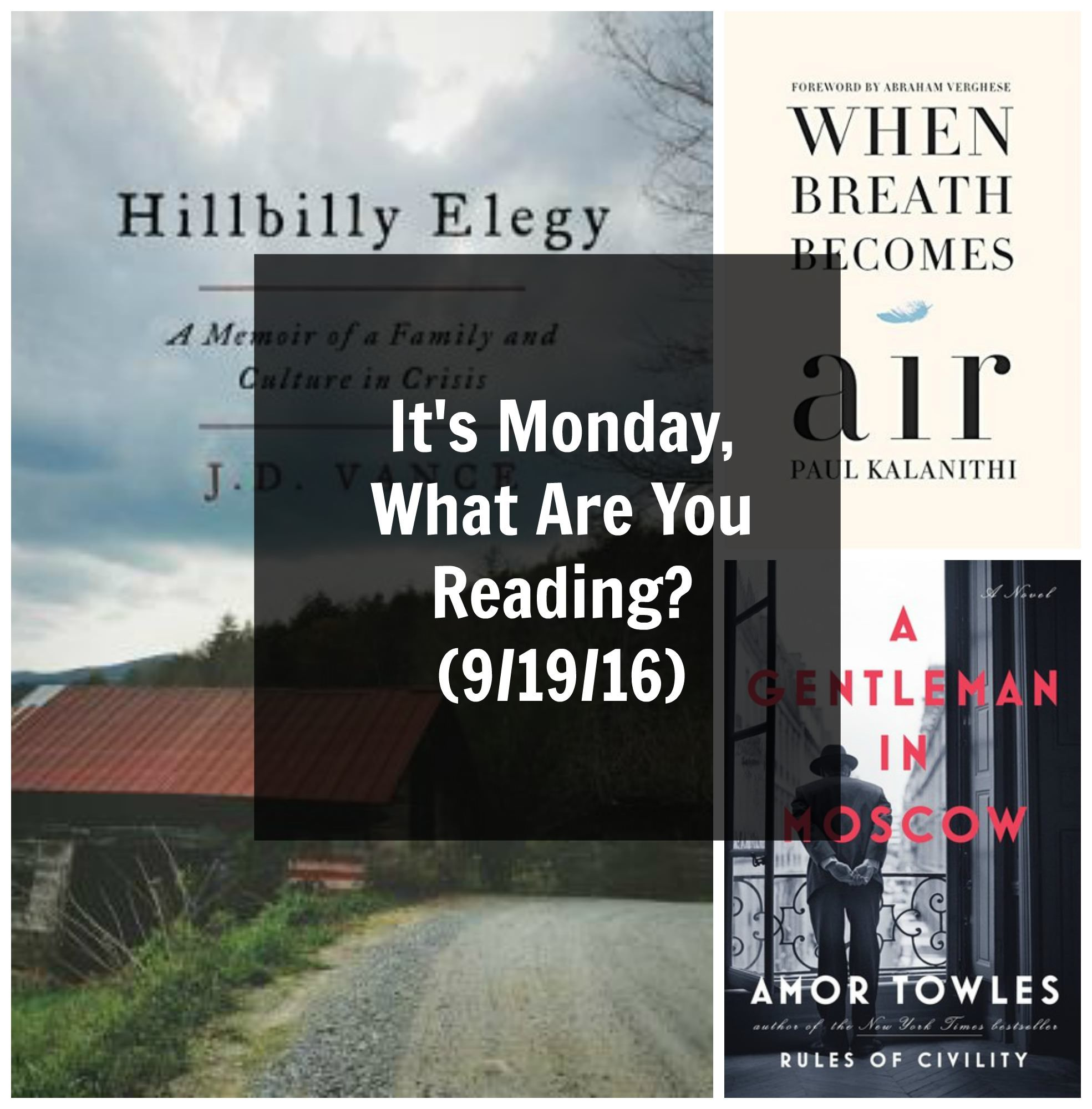 It S Monday What Are You Reading 9 19 16 Reading Hillbilly Elegy Book Blog
