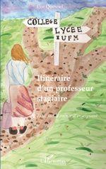 """""""Itinéraire d'un professeur stagiaire"""" d'Eve Quesnel, L'Harmattan."""