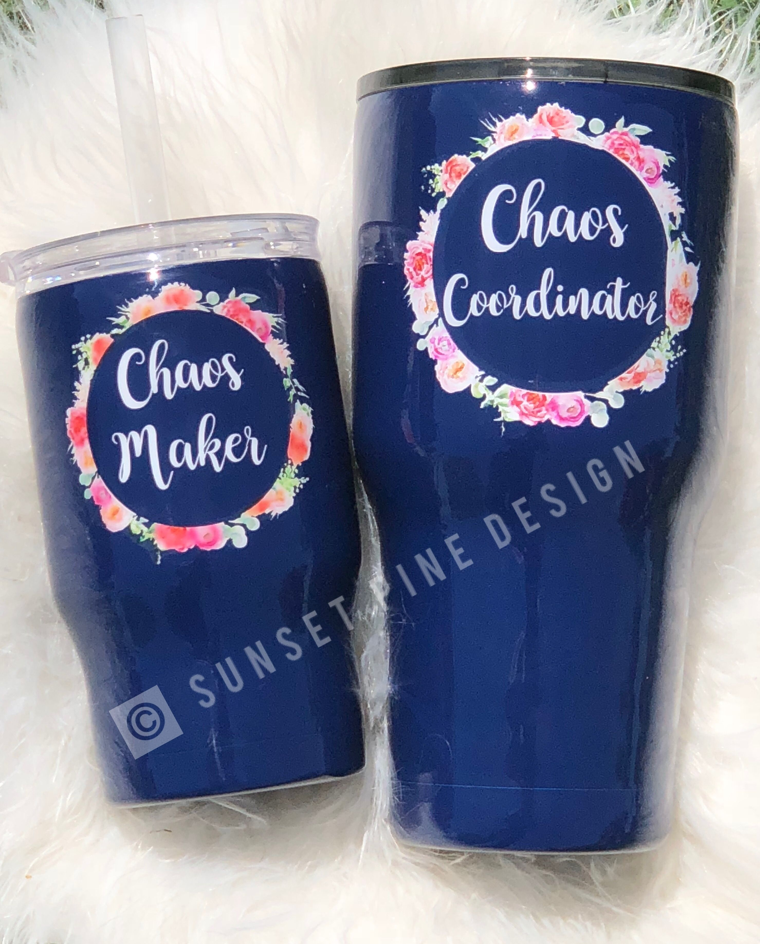 a1ad2a5ea86 Chaos Maker/Chaos Coordinator Mommy and Me Tumbler set! Can be customized  for you! Made to order! #customtumblers #mommyandme #sunsetpinedesign ...