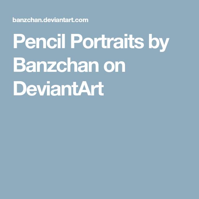 Pencil Portraits by Banzchan on DeviantArt
