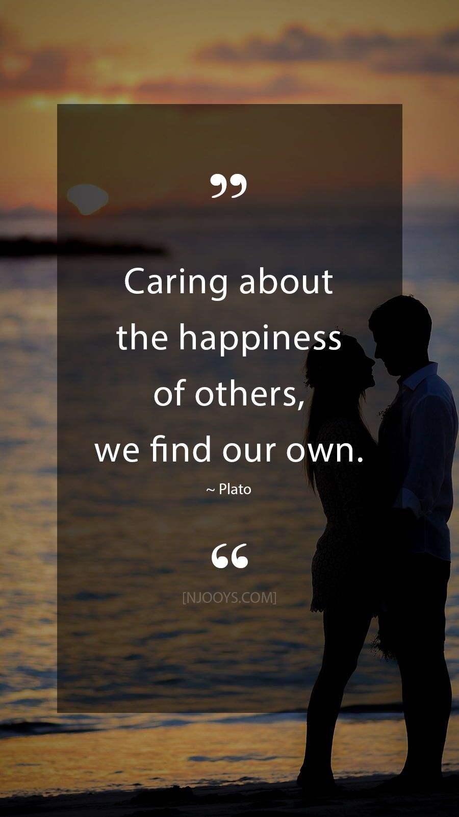 Plato Quotes Caring About The Happiness Of Others We Find Our Own Plato Quote Evolve Your Mindset With Inspirational Motivational Quotes Pure Encouragem