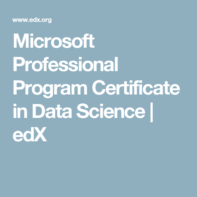 Microsoft Professional Program Certificate in Data Science