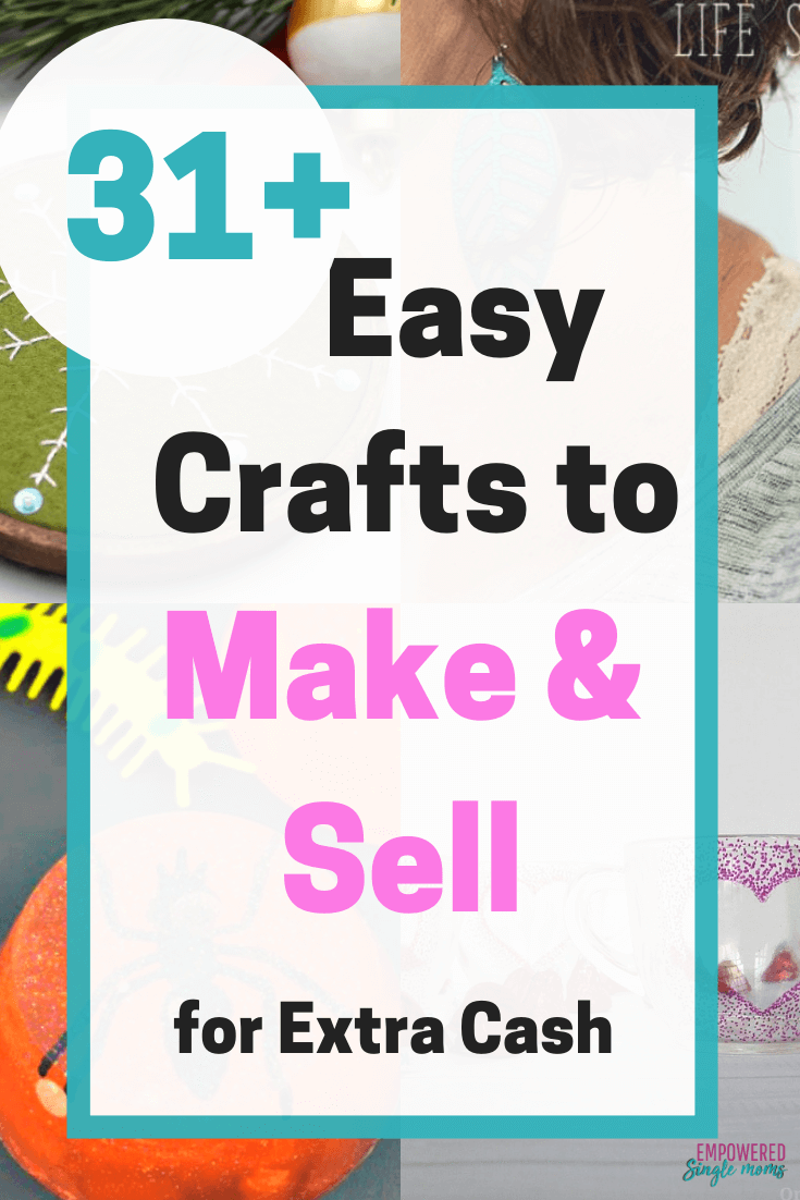 31 Easy Crafts That Make Money Empowered Single Moms Crafts
