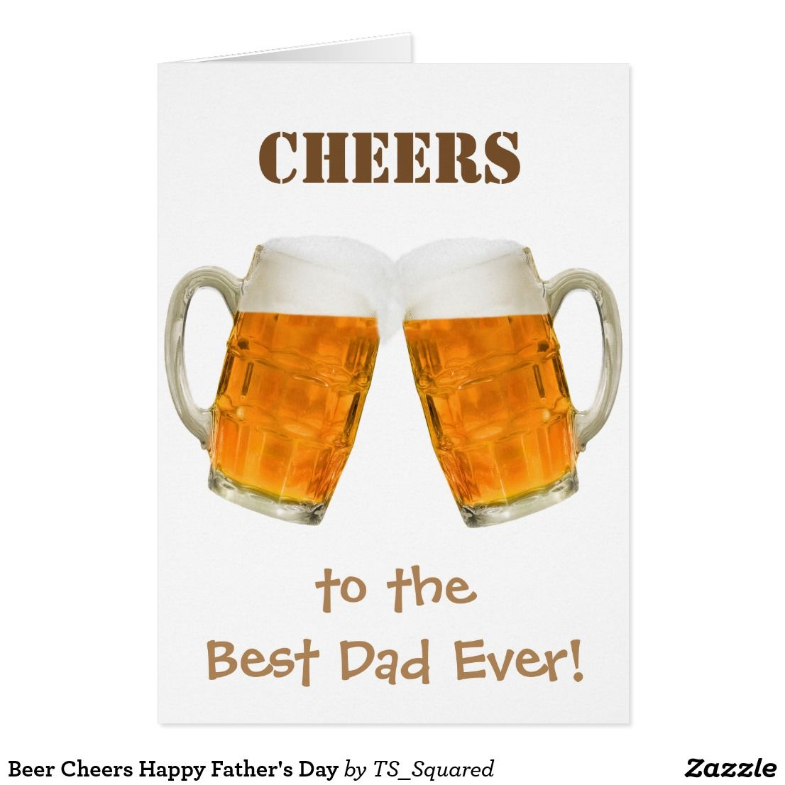 happy Father\u2019s Day from the reason you drink Father\u2019s Day beer steins