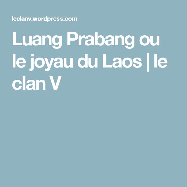 Luang Prabang ou le joyau du Laos | le clan V