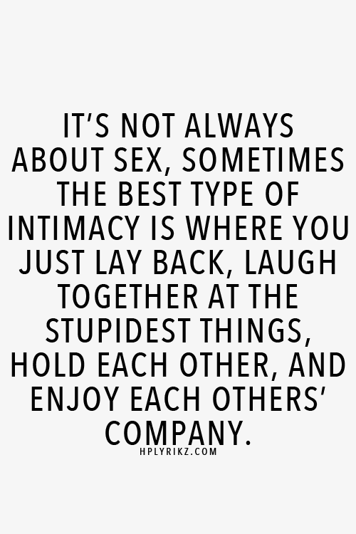 Enjoying each other's company is sometimes the best kind of intimacy.