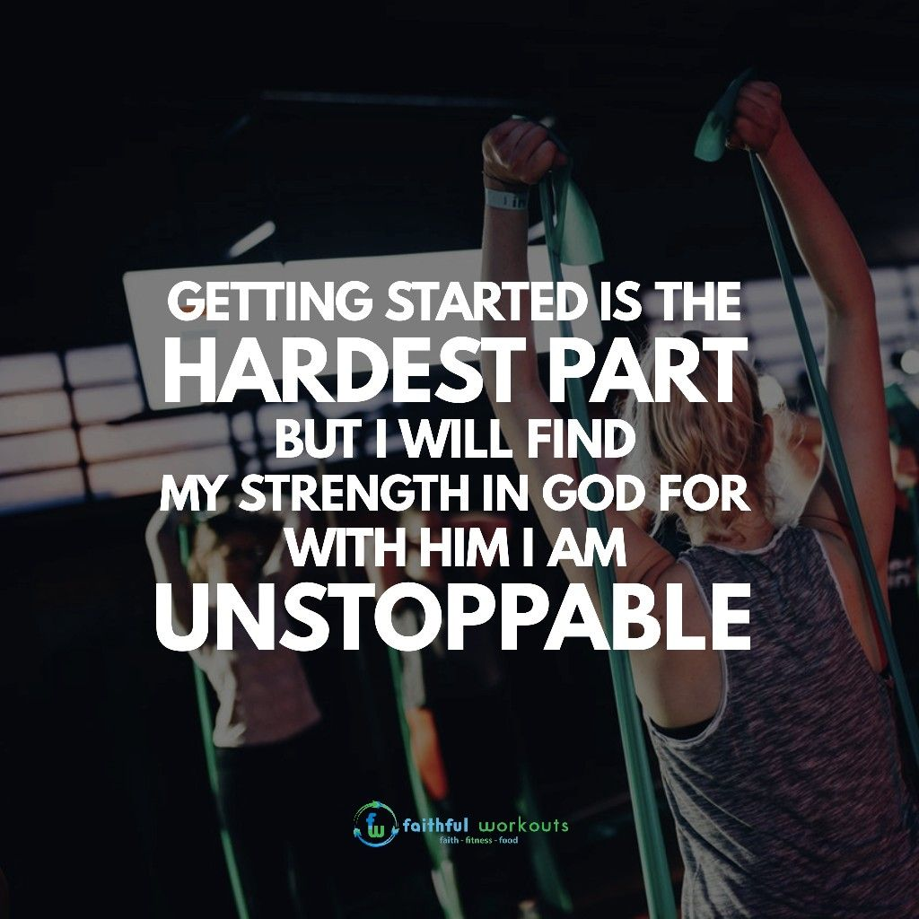 Fitness Quotes For Christians Motivational Workout Tips Getting Started Is The Hardest Part B Christian Fitness Motivation Christian Fitness Challenge Quotes