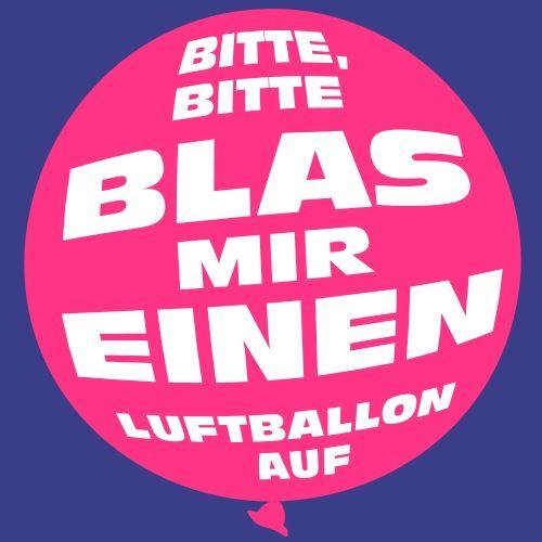 Blass Mir Einen