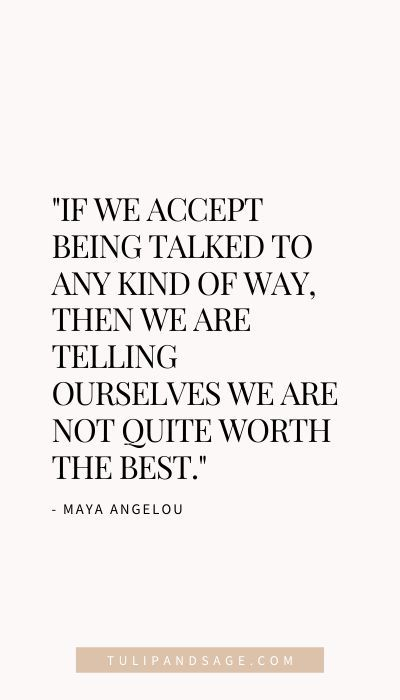 28 Maya Angelou Quotes About Self-Love   Tulip and Sage