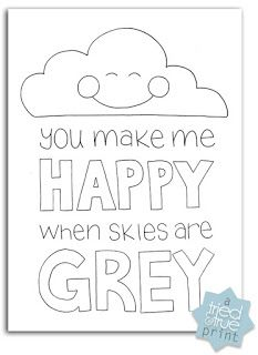 You make me Happy When Skies are Grey Free Printable ...
