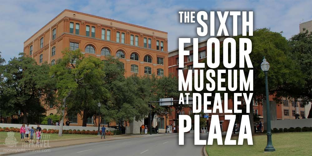 Wonderful The Sixth Floor Museum At Dealey Plaza