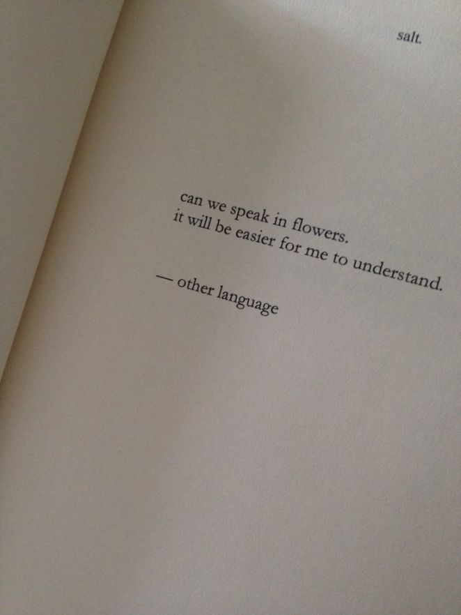 From Salt by Nayyirah Waheed…