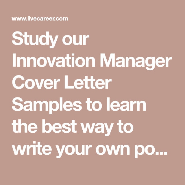 Study Our Innovation Manager Cover Letter Samples To Learn